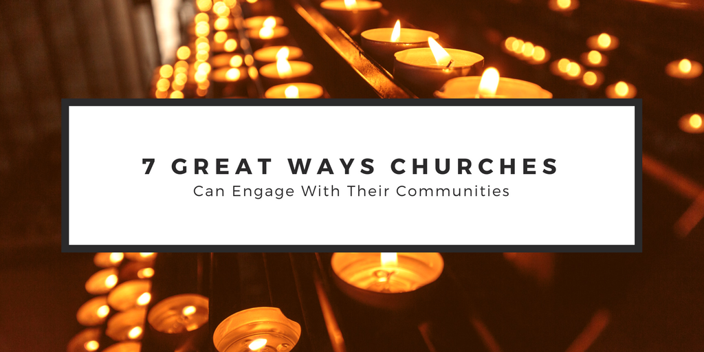Top 7 Ways Churches Can Engage With Their Community