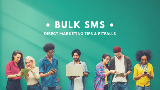 Tips and Pitfalls of Direct Marketing Through Bulk SMS