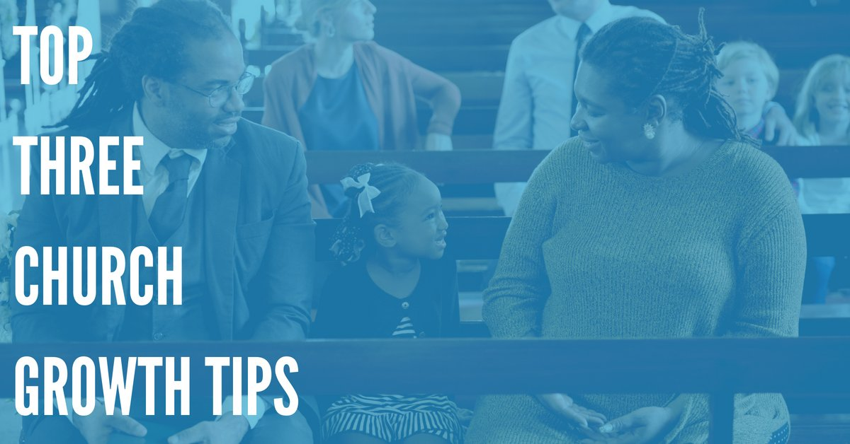 Top 3 Church Growth Tips