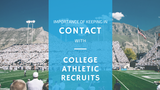 Importance of Keeping in Contact With College Athletic Recruits