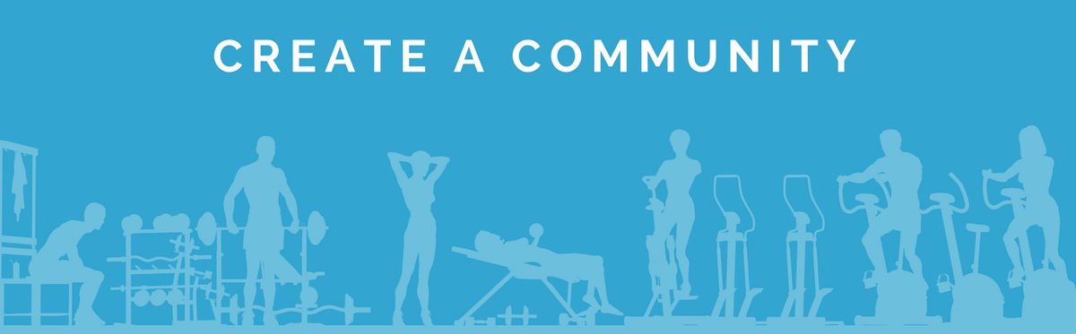 Create a Community - Gym Member Retention Tips