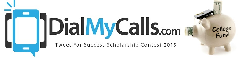 DialMyCalls.com Tweet For Success Scholarship Contest Winners