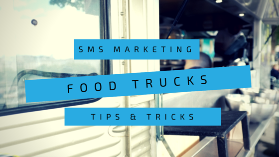 Food Truck SMS Marketing Tips
