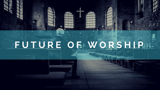 Future of Worship - Church Technology