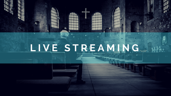 Live Streaming - Church Technology