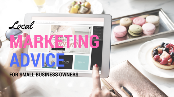 Local Marketing Advice for Small Business Owners