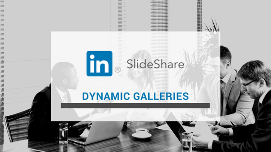 SlideShare Dynamic Galleries