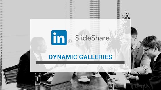 SlideShare Dynamic Galleries