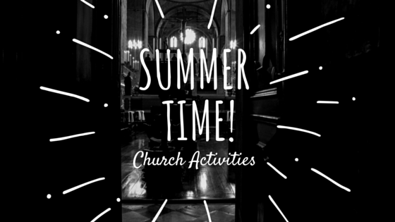 Summer Church Activities