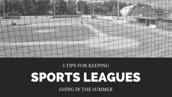 5 Tips for Keeping Sports Leagues Going in the Summer