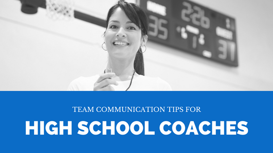 Team Communication Tips for High School Coaches