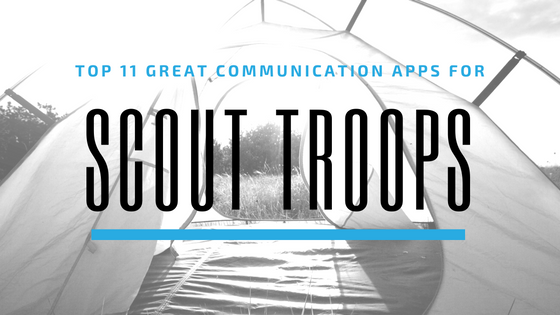 Top 11 Great Communication Apps for Scout Troops