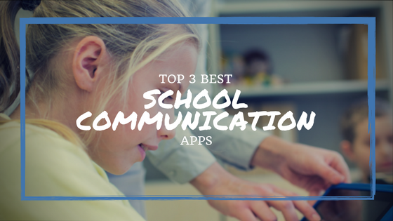 Top 3 School Communication Apps