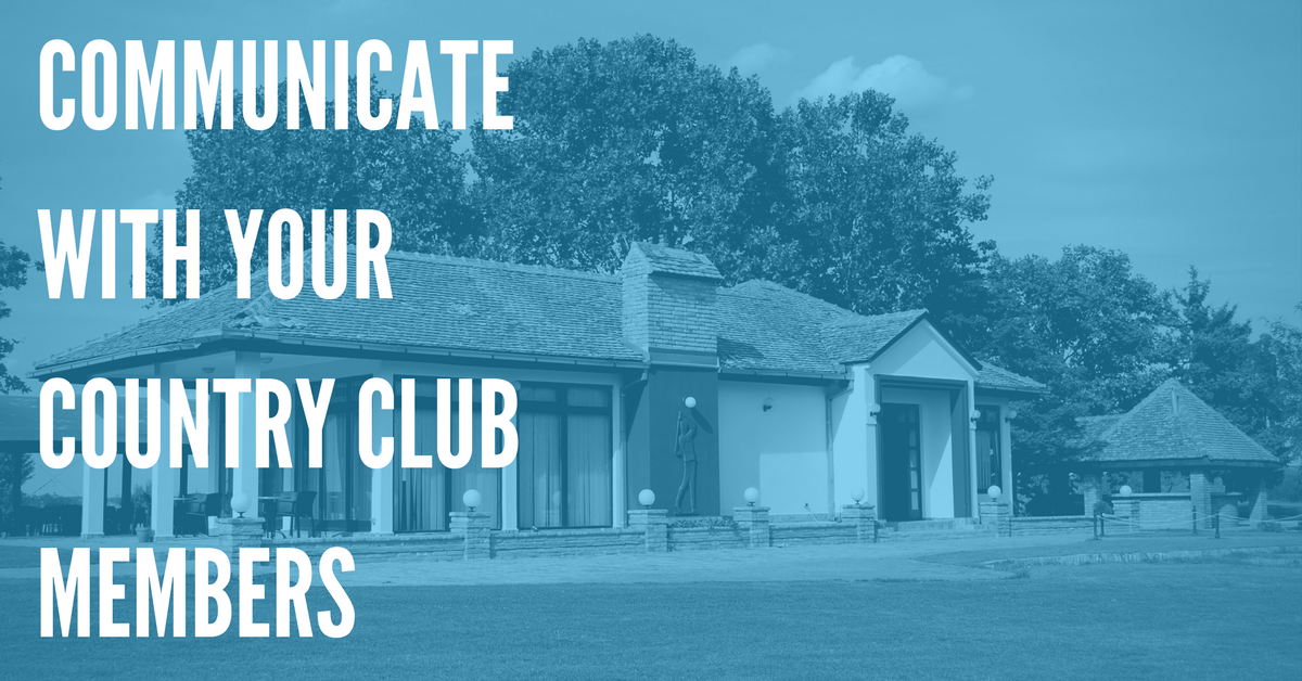 Top 5 Ways Country Clubs Can Communicate Effectively With Members