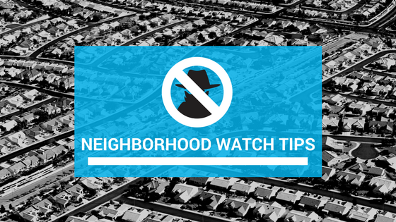 Top 5 Neighborhood Crime Watch Tips