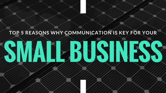 Top 5 Reasons Why Communication is Key for Small Businesses