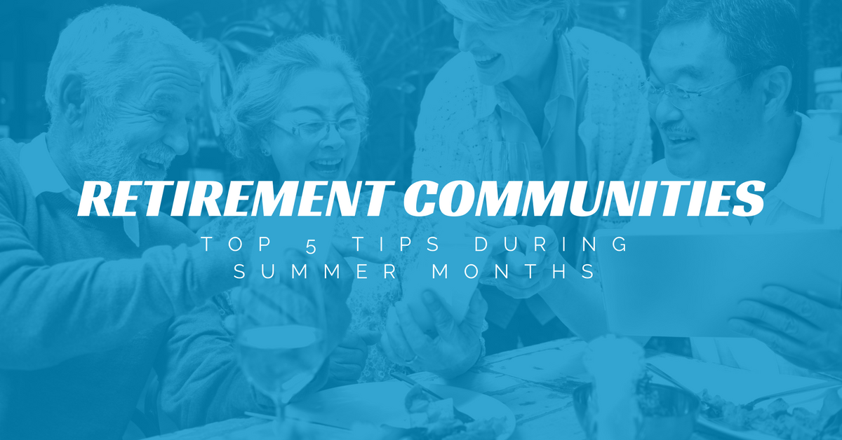 Top 5 Tips for Your Retirement Community During Summer Months