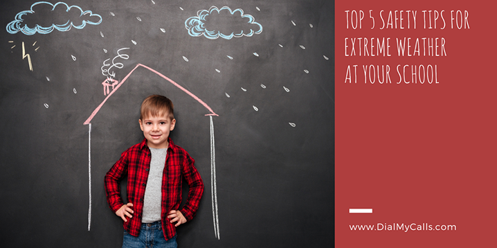 Top 5 Best Safety Tips for Extreme Weather at Your School