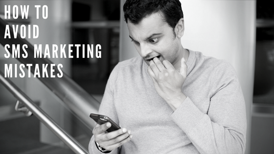 Top 5 SMS Marketing Mistakes You Need to Avoid