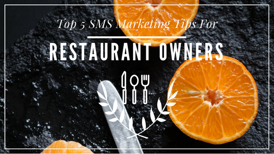 Top 5 SMS Marketing Tips For Restaurant Owners