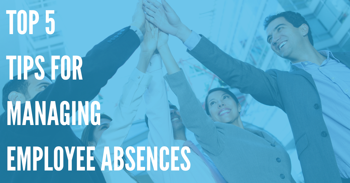 Top 5 Tips for Managing Employee Absences at Your Business