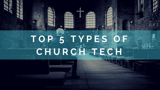Top 5 Types of Church Technology