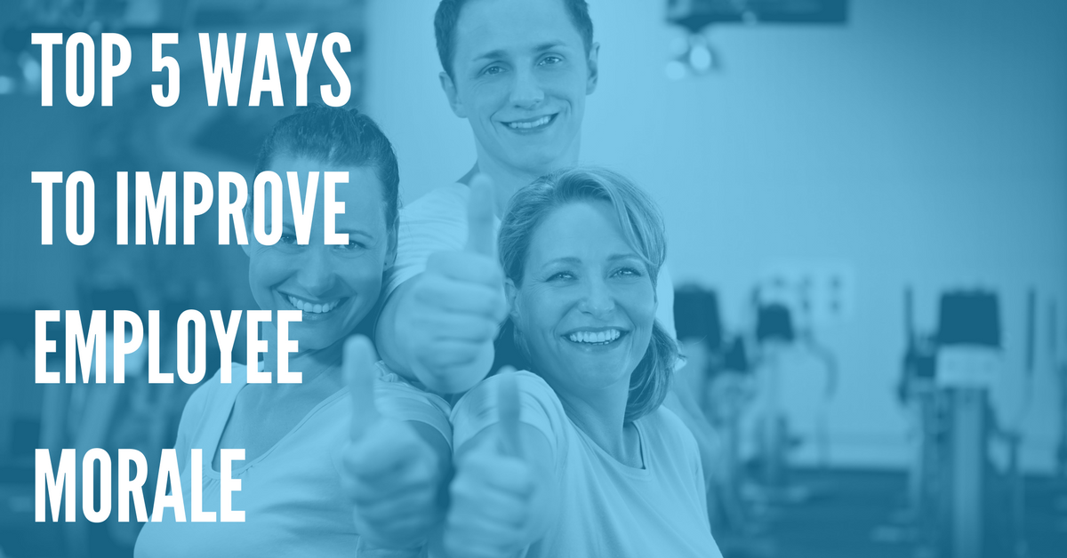 Top 5 Ways to Improve Employee Morale