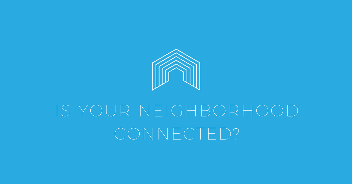 Top 5 Ways to Keep Your Neighborhood Connected
