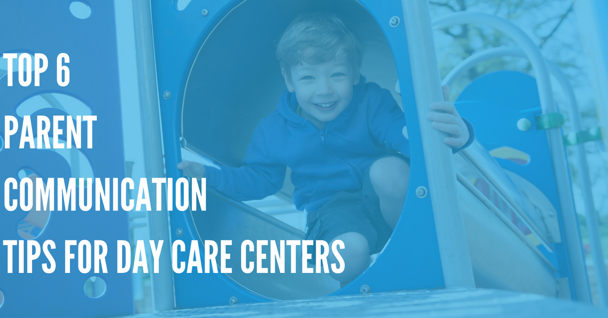 Top 6 Parent Communication Tips for Day Care Centers