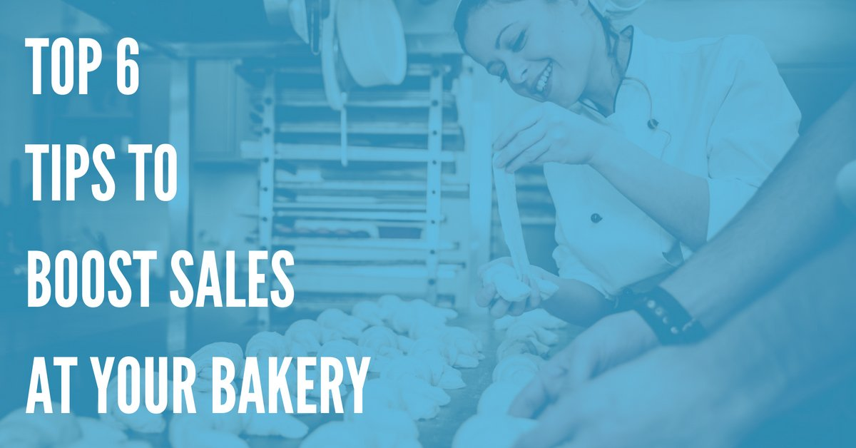Six Easy Ways to Boost Sales at Your Bakery