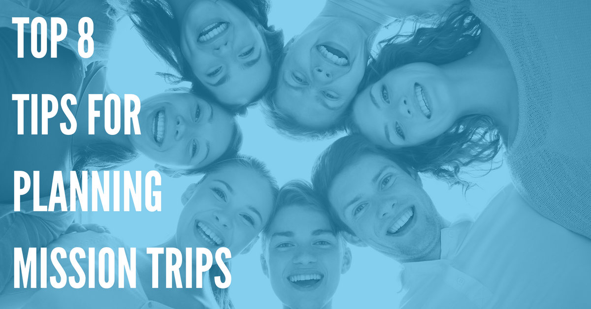 Top 8 Tips for Planning Mission Trips