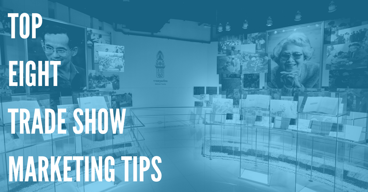 8 Extremely Effective Tips for Marketing Your Next Conference or Trade Show