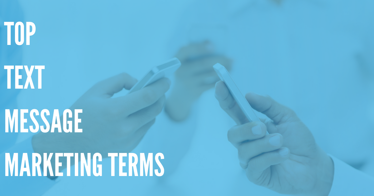 SMS Marketing 101 – Understanding Common SMS Text Message Marketing Terms