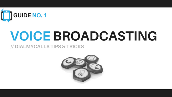 DialMyCalls Voice Broadcasting Tips & Tricks