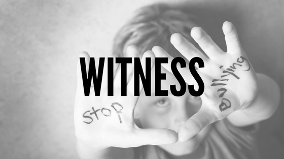 Witness - Bullying Awareness Program Tips